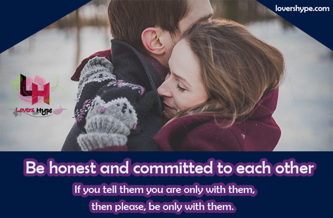 Be Honest And Committed To Each Other