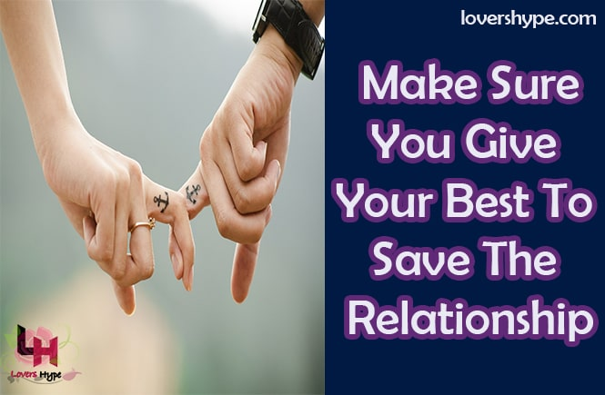 Give your best to save the failing relationship