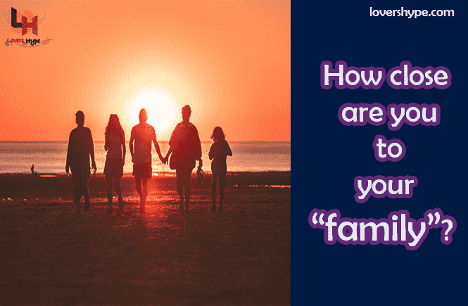 How Is Your Relationship With Your Family?