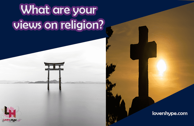 Would You Be Comfortable With Our Different Religious Beliefs?
