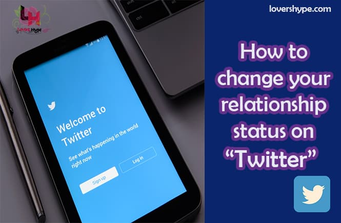 How To Change Your Relationship Status On Twitter