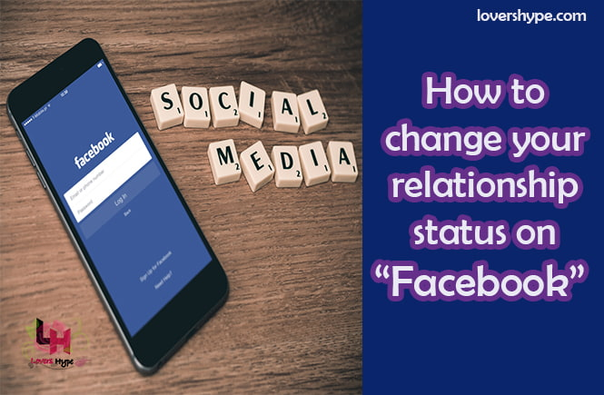 Ways To Change Your Relationship Status On Facebook 2019